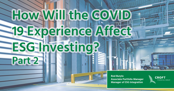 How Will the COVID 19 Experience Affect ESG Investing? – Part 2