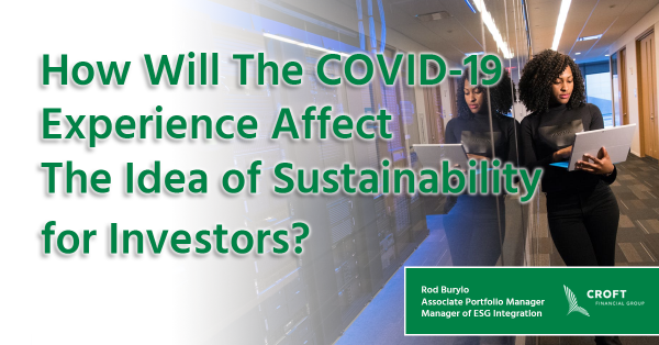 How Will The COVID-19 Experience Affect The Idea of Sustainability for Investors?